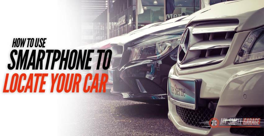 smartphone to locate car, locate car, find car, find my car, find car using android, find car using ios, find car using iphone, car finder, car locater, car gps tracker,